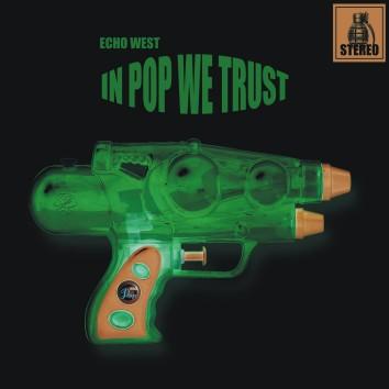 Echo West - In Pop We Trust